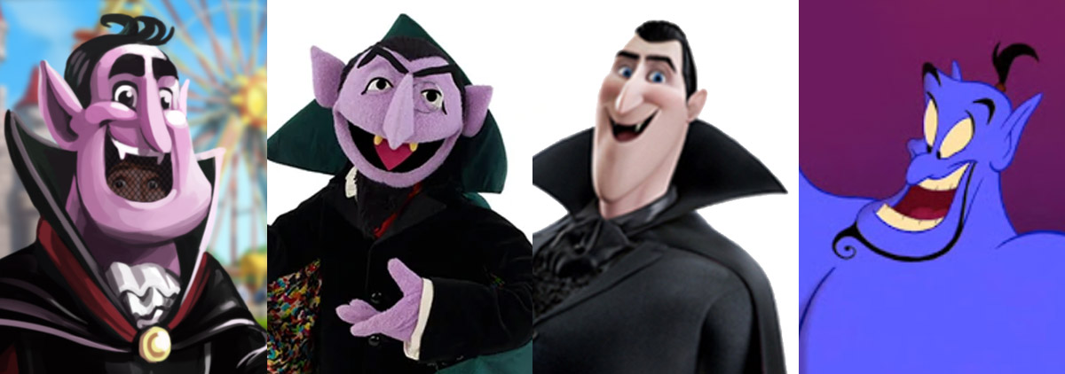 Not the Count. Not Dracula. Not the Genie.